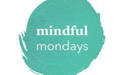 Practice #MindfulMondays