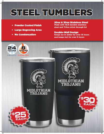 Support the Midlo Football tumbler sale. You may purchase a tumbler from a Midlo football player, contact Coach Matt Hutchings at matthew_hutchings@ccpsnet.net, or pick a form in the Midlothian High School office.