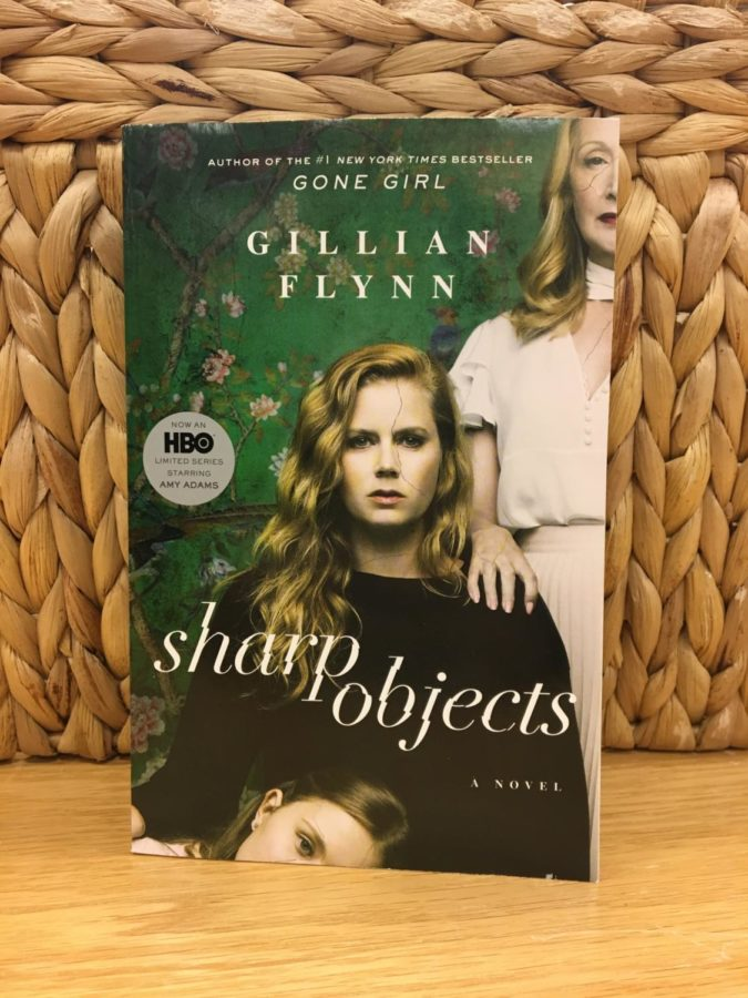 Sharp+Objects%2C+by+Gillian+Flynn%2C+keeps+readers+on+the+edge+of+their+seats.